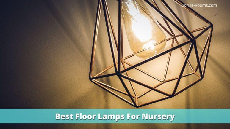 Best Floor Lamps For Nursery