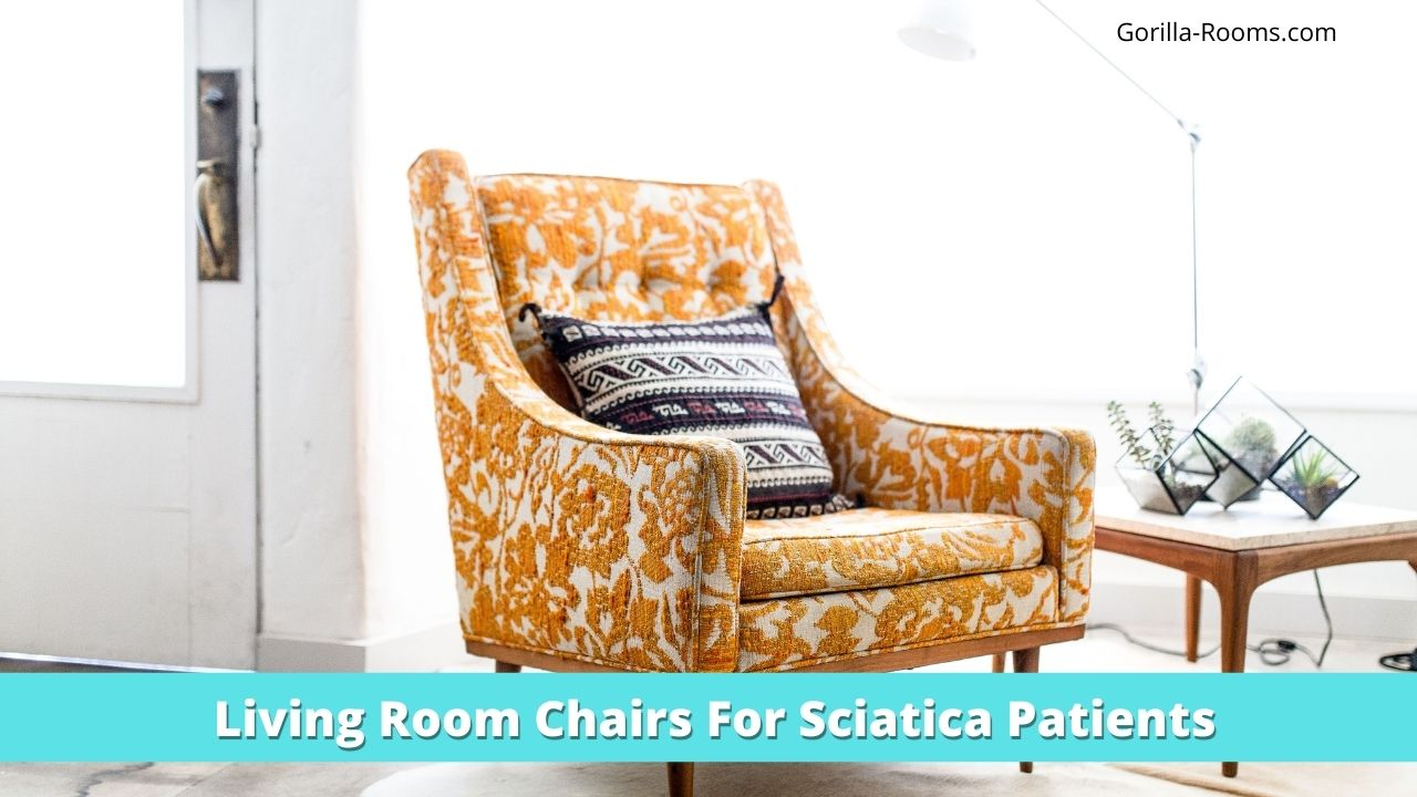 Living Room Chairs For Sciatica Patients
