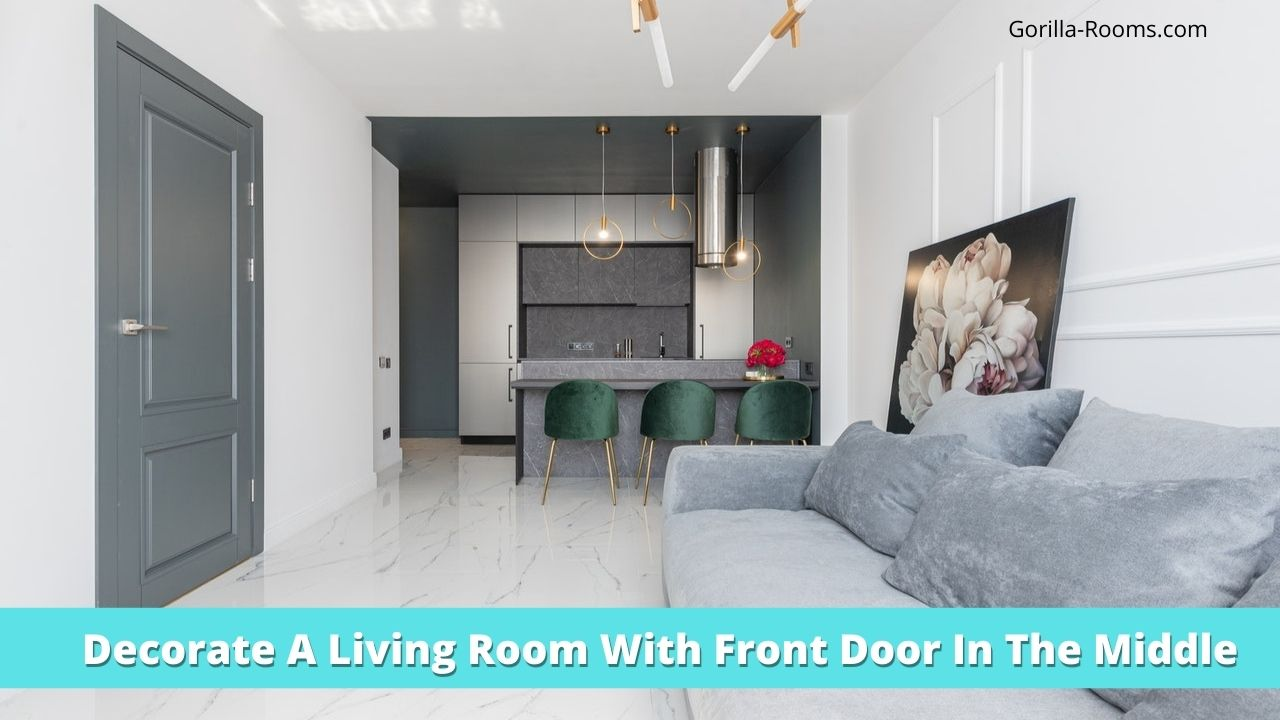 Decorate A Living Room With Front Door In The Middle