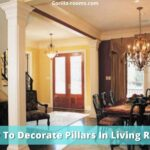 How To Decorate Pillars In Living Room (13 Pro Tips)