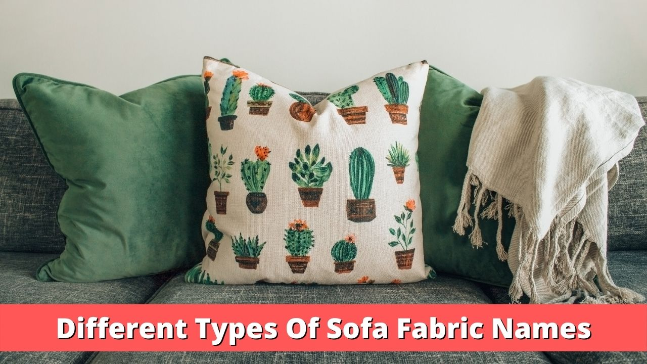 Types Of Sofa Fabric Names