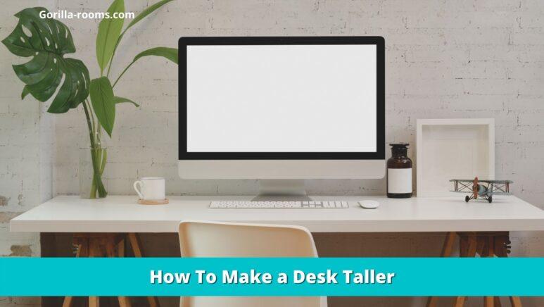 How To Make a Desk Taller