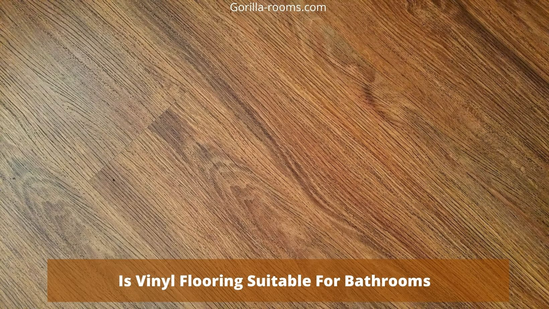 Is Vinyl Flooring Suitable For Bathrooms