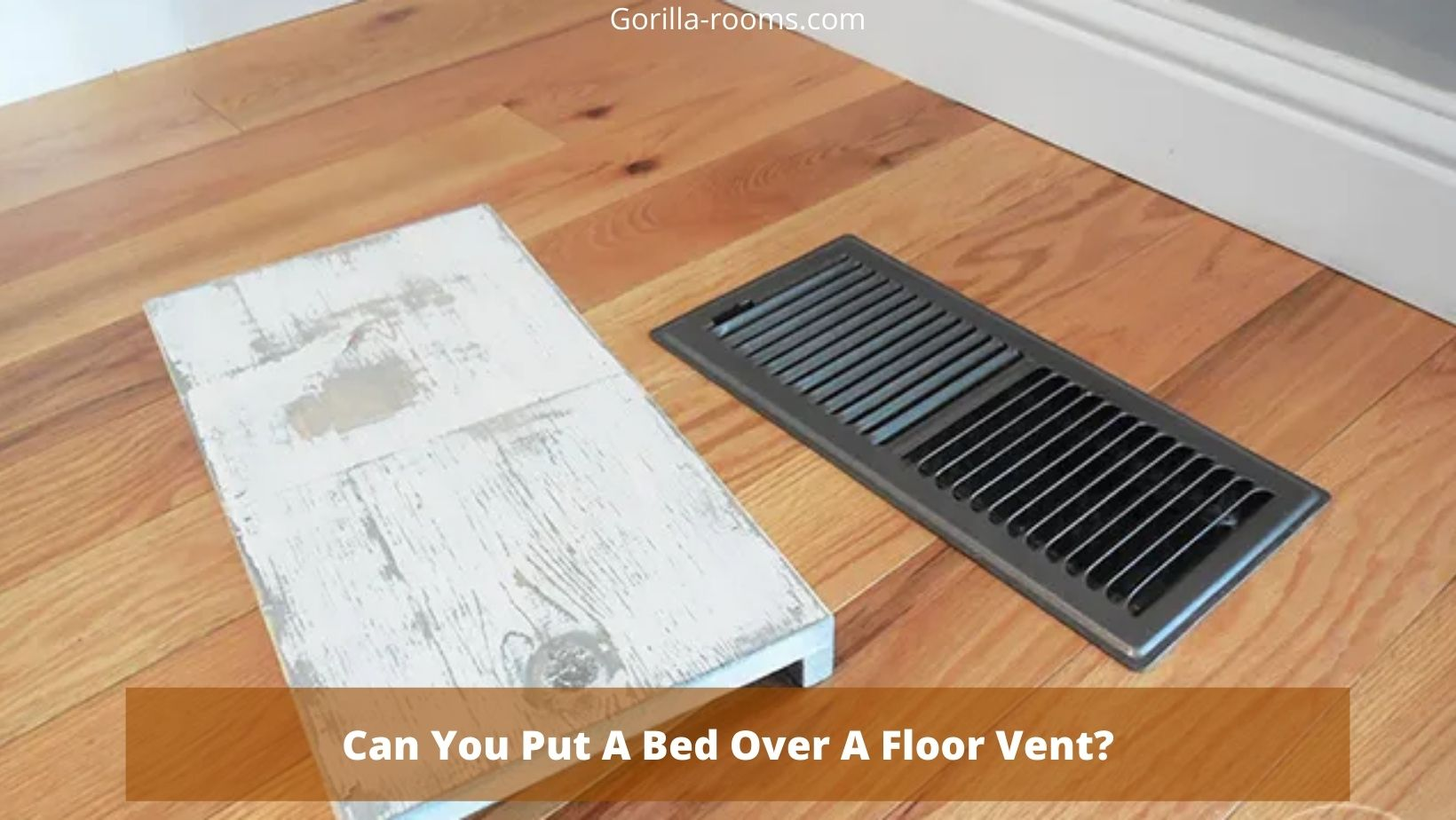 Can You Put A Bed Over A Floor Vent?