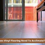 Does Vinyl Flooring Need To Acclimate? Let's Discuss in Detail
