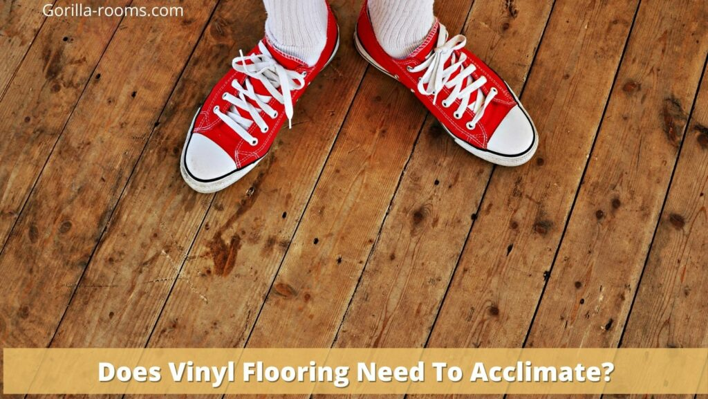 Does Vinyl Flooring Need To Acclimate?