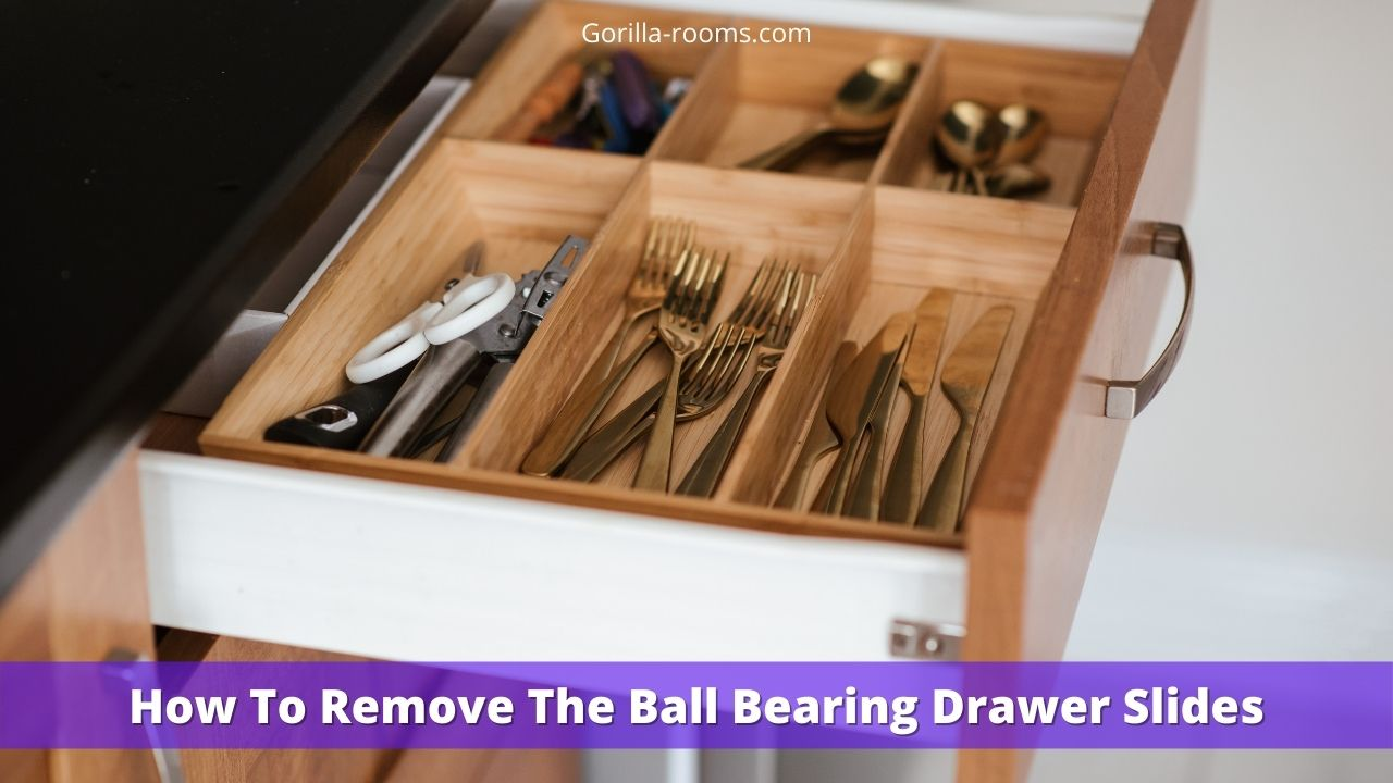 How To Remove The Ball Bearing Drawer Slides