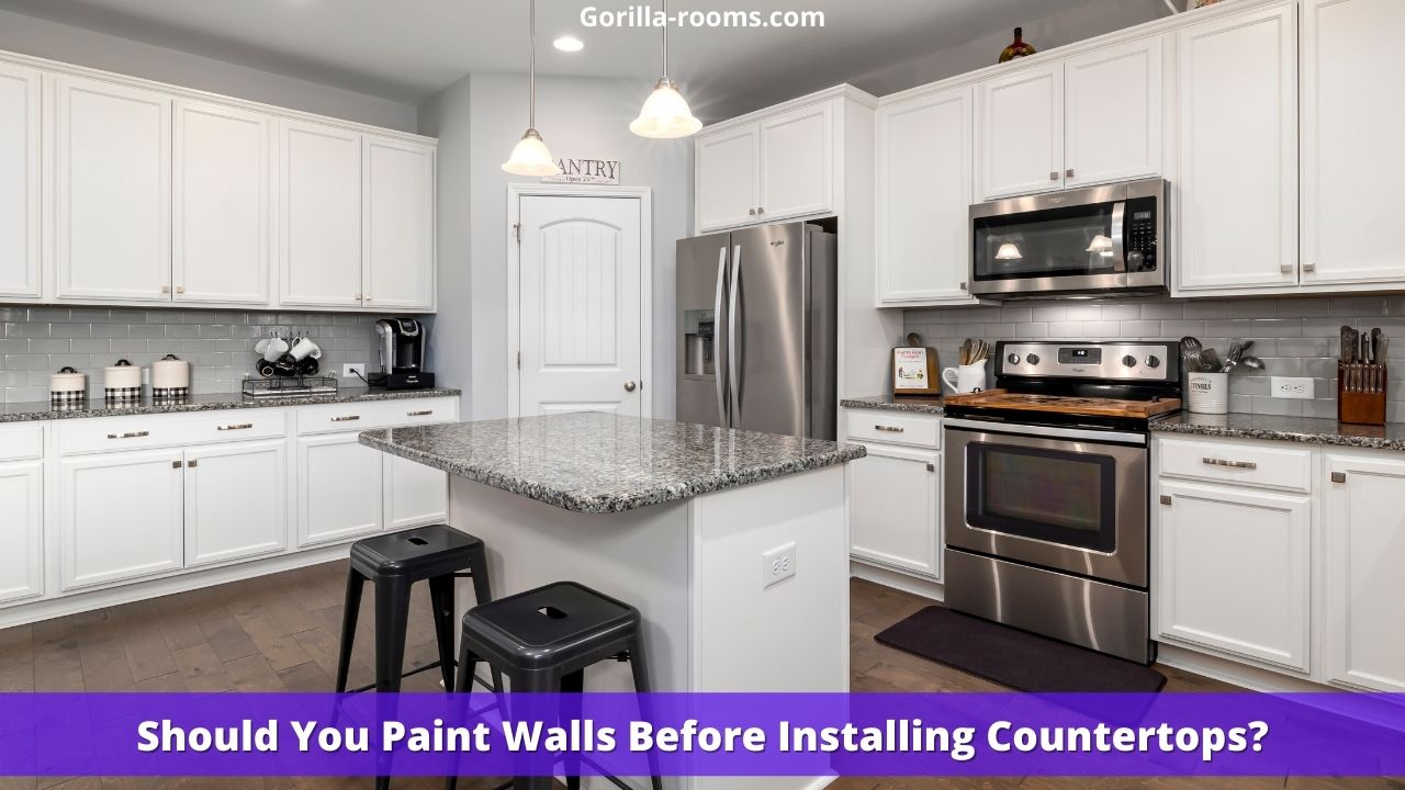 Should You Paint Walls Before Installing Countertops