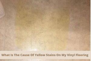yellow strain on vinyl flooring